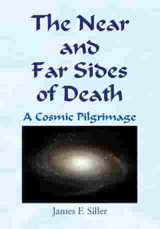 The Near and Far Sides of Death: A Cosmic Pilgrimage