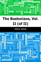 The Bostonians, Vol. II (of II) by Henry James