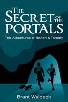 The Secret of the Portals: The Adventures of Bruten & Tommy