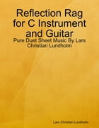 Reflection Rag for C Instrument and Guitar - Pure Duet Sheet Music By Lars Christian Lundholm by Lars Christian Lundholm