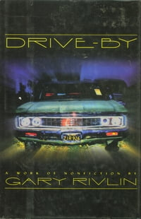 Drive-By: A Work of Nonfiction