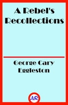 A Rebel's Recollections by George Cary Eggleston
