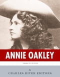 American Legends: The Life of Annie Oakley 99b4a838-f461-4438-9f38-58deb935791e