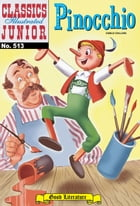 Pinocchio - Classics Illustrated Junior #513 by Carlo Collodi