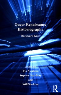 Queer Renaissance Historiography: Backward Gaze