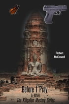 Before I Pray: A Kevin Killgallen Mystery by Robert McDowell