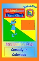 Colorado/McPooch Mail-A-Tale:Comedy in Colorado by Angela Randazzo