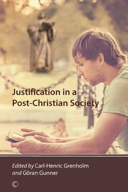 Book Justification in a Post-Christian Society by Carl-Henric Grenholm