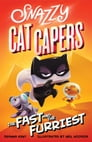 Snazzy Cat Capers: The Fast and the Furriest Cover Image