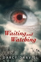 Waiting and Watching by Darcy Darvill