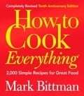 How to Cook Everything (Completely Revised 10th Anniversary Edition) 8360896c-7638-4e0c-8551-c29394382cf0