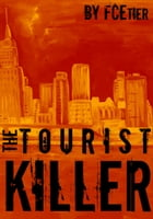 The Tourist Killer by FC Etier