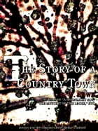 The Story of a Country Town by Edgar Watson Howe