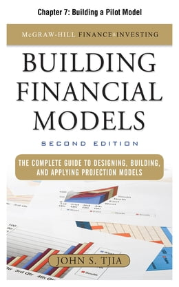 Book Building Financial Models, Chapter 7 - Building a Pilot Model by John Tjia