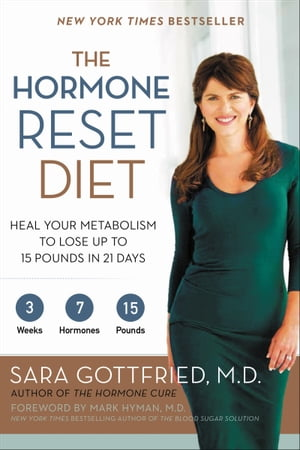 The Hormone Reset Diet Heal Your Metabolism to Lose Up to 15 Pounds in 21 Days
