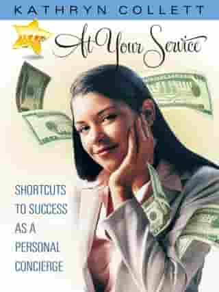 At Your Service: Shortcuts To Success As A Personal Concierge by Kathryn Collett