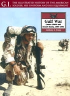 The Gulf War: Desert Shield and Desert Storm, 1990-1991 by Anthony A. Evans
