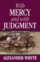 With Mercy and With Judgment by Alexander Whyte