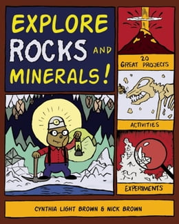 Book Explore Rocks and Minerals!: 25 Great Projects, Activities, Experiements by Cynthia  Light Brown