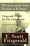 9788026802587 - Francis Scott Fitzgerald: The Love of the Last Tycoon: a Western + Fitzgerald's Notes for The Last Tycoon - The Original 1941 Edition - Kniha