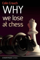 Why We Lose at Chess by Colin Crouch