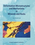 Deformation Microstructures and Mechanisms in Minerals and Rocks by Tom G. Blenkinsop