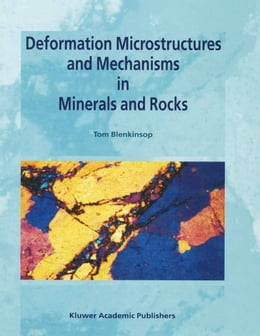 Book Deformation Microstructures and Mechanisms in Minerals and Rocks by Tom G. Blenkinsop