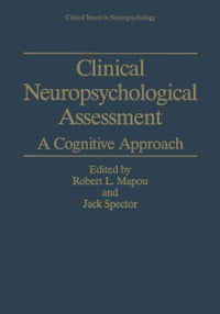 Clinical Neuropsychological Assessment: A Cognitive Approach