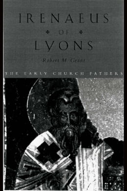 Book Irenaeus of Lyons by Grant, Robert M.
