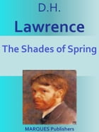The Shades of Spring by David Herbert Lawrence