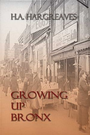 Growing up Bronx A Memoir of My Shapers and Shakers