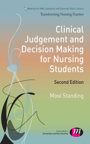 Clinical Judgement and Decision Making for Nursing Students