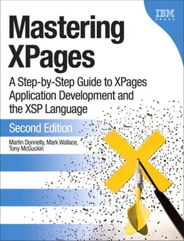 Book Mastering XPages: A Step-by-Step Guide to XPages Application Development and the XSP Language by Martin Donnelly