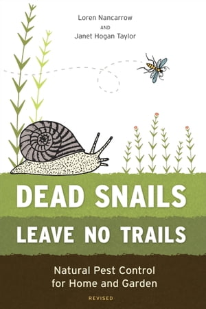 Dead Snails Leave No Trails,  Revised Natural Pest Control for Home and Garden