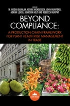 Beyond Compliance: A Production Chain Framework for Plant Health Risk Management in Trade by M. Megan Quinlan (Et Al)