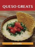 Queso Greats: Delicious Queso Recipes, The Top 62 Queso Recipes f2d9600c-e6e5-4eeb-a59e-c9c91958fc7c