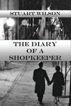 The Diary Of A Shopkeeper by Stuart Wilson