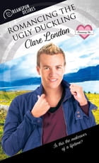 Romancing the Ugly Duckling by Clare London