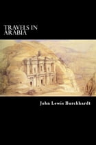 Travels in Arabia by John Lewis Burckhardt