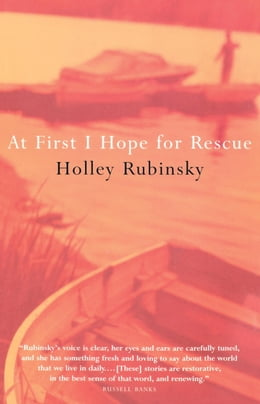 Book At First I Hope For Rescue by Holley Rubinsky