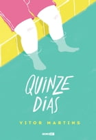 Quinze dias by Vitor Martins
