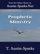 Prophetic Ministry by T. Austin-Sparks