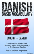 Basic Vocabulary English - Danish: A convenient eBook with the most important vocabulary in English and Danish by Line Nygren