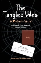 The Tangled Web: A Mother's Secret - A Jenny & Pete Mystery by Hays Williams