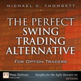 Book The Perfect Swing Trading Alternative for Option Traders by Michael C. Thomsett