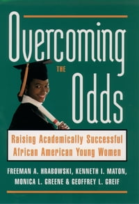 Overcoming the Odds: Raising Academically Successful African American Young Women