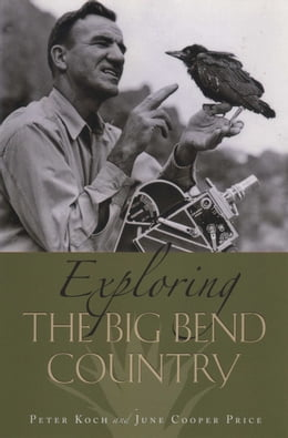 Book Exploring the Big Bend Country by Peter Koch