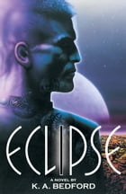Eclipse by K. A. Bedford