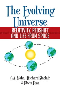 The Evolving Universe: The Evolving Universe, Relativity, Redshift and Life From Space