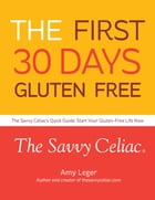 The First 30 Days Gluten Free by Amy Leger